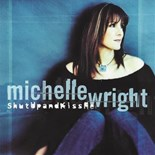 Michelle Wright - Shut up and kiss me