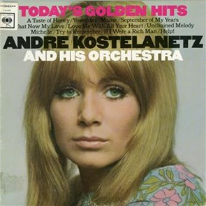 André Kostelanetz Andre Kostelanetz Today's Golden Hits - The Shadow Of Your Smile and Other Great Themes