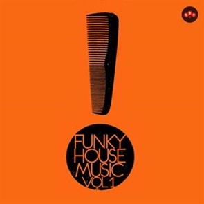 Compilation funky house music vol 1 for Funky house songs