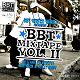 Dirty Taz / Mista Snake / Ruffneck / Ruffneck, Buzzy Bwoy / Yncomprize - Bbt mixtape, vol. 2