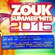 Antonny Drew / Carimi / Daïnia / Dezay / Dj Fano / Jordan M / Kim / Krys / Kénédy / Luyanna / Lylah / Mike One / Pompis / Stephane Moreau / Stony / T Wel / Tayron - Zouk summer hits 2015