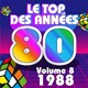 The Top Orchestra / C. Wyllis Orchestra / Pop 80 Orchestra / Pop Dance Orchestra / The Romantic Orchestra / The Disco Orchestra / Pop Soleil Orchestra / Pat Benesta - Le top des années 80, vol. 8 (1988)