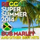 """Bob Marley / Dread Judge / Freddie Mc Gregor / Gregory Isaacs / Ken Booth / Lee """"Scratch"""" Perry / Ricky Grant - Reggae super summer 2014: bob marley and other best hits"""