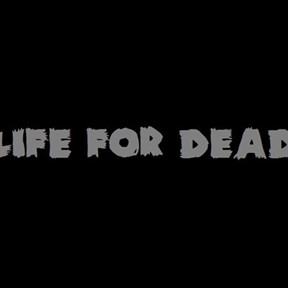 Life for Dead