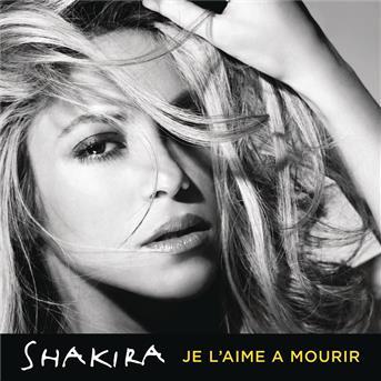 shakira je l aime � mourir mp3 download