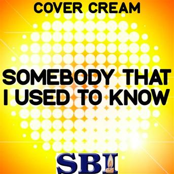 Cover Cream : Somebody that i used to know -tribute to ...