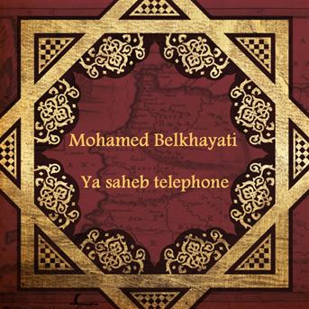 MOHAMED BELKHAYATI MP3 TÉLÉCHARGER CHEB