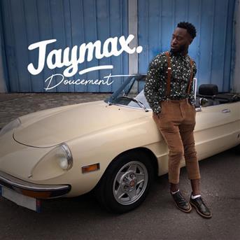 DOUCEMENT GRATUITEMENT JAYMAX TÉLÉCHARGER MP3