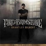 Brantley Gilbert - Fire & brimstone (deluxe edition)