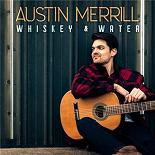 Austin Merrill - Whiskey & water