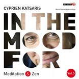 Cyprien Katsaris - In the mood for meditation & zen, vol. 5: händel, gluck, beethoven, liszt, grieg, debussy... (classical piano hits)