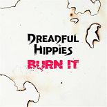 Dreadful Hippies - Burn it