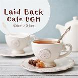Relax A Wave - Laid back café bgm