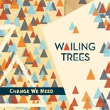 Wailing Trees - Change we need