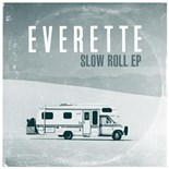 Everette - Slow roll ep