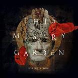 This Misery Garden - Hyperstitious