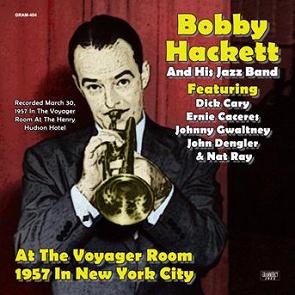 Bobby Hackett Amp His Jazz Band At The Voyager Room 1957