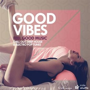 Compilation good vibes feel good music chill out deep for Good deep house music