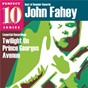 Album Twilight on prince georges avenue: essential recordings de John Fahey