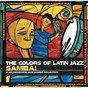 Compilation The colors of latin jazz: samba! avec Claudio Roditi / Maria Tania / Ali Ryerson / Weber Drummond / Helcio Milito...