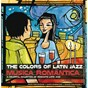 Compilation The colors of latin jazz: música romántica avec Poncho Sanchez / Tito Puente / Cal Tjader / Carmen MC Rae / Larry Vuckovich...