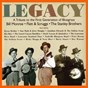 Compilation Legacy: a tribute to the first generation of bluegrass - bill monroe / flatt & scruggs / the stanley brothers avec Peter Rowan / Unknown / Byron Berline / Lonesome River Band / Ricky Skaggs...