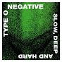 Album Slow, deep and hard de Type O Negative