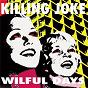 Album Wilful days de Killing Joke