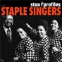 Album Stax profiles: the staple singers de The Staple Singers