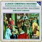 Album Bach, J.S.: christmas oratorio - arias and choruses de Anne-Sofie von Otter / Sir John Eliot Gardiner / The Monteverdi Choir / Olaf Bär / The English Baroque Soloists...