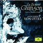 Album La Bonne Chanson - French Chamber Songs de Anne-Sofie von Otter / Bengt Forsberg / Maurice Ravel / Frank Martin / Camille Saint-Saëns...