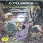 Album Knussen conducts knussen de Olivier Knussen / Barry Tuckwell / The London Symphony Orchestra & Chorus / Paul Silverthorne / Clio Gould...