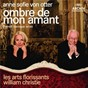 Album Ombre de mon amant - french baroque arias de Anne-Sofie von Otter / William Christie / Orchestre les Arts Florissants / Marc-Antoine Charpentier / Michel Lambert...