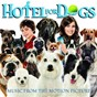 Compilation Hotel for dogs - music from the motion picture avec Tim Myers / Dragonette / Tim Armstrong / Lisa Kudrow / Kevin Dillon...