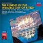 Album Rimsky-Korsakov: The Legend Of The Invisible City Of Kitezh de Opéra & Kirov Orchestra, St Petersburg / Nikolai Ohotnikov / Valery Gergiev / Vladimir Galusin / Galina Gorchakova...