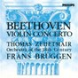 Album Beethoven: violin concerto de Frans Brüggen / Thomas Zehetmair / Orchestra of the 18th Century