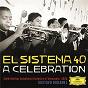 Album El Sistema 40 - A Celebration de Arturo Márquez / Gustavo Dudamel / Simón Bolívar Symphony Orchestra of Venezuela / Leonard Bernstein / Antonín Dvorák...