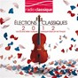 Compilation Les Elections Classiques 2012 avec Yves Abel / Georges Bizet / Johannes Brahms / Franz Schubert / Serge Prokofiev...
