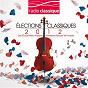 Compilation Les elections classiques 2012 avec Schwedischer Rundfunkchor / Piotr Ilyitch Tchaïkovski / Claudio Abbado / Wiener Philharmoniker / Nathan Milstein...