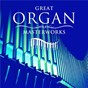 Album Great Organ Masterworks de Léon Boëllmann / Simon Preston / Peter Hurford / Charles-Marie Widor / Jean-Sébastien Bach...