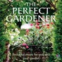 Compilation The Perfect Gardener avec Settle Elkanah / Edward Grieg / Alexis Emmanuel Chabrier / Gustav Mahler / Christian August Sinding...