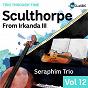 Album Sculthorpe: From Irkanda III (Trio Through Time, Vol. 12) de Seraphim Trio