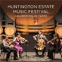 Compilation Huntington estate music festival: celebrating 30 years (live) avec Australian Chamber Orchestra / Richard Tognetti / Teddy Tahu Rhodes / Kristian Chong / Anam Chamber Orchestra...