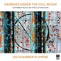 Album Oranges under the full moon: chamber music by paul stanhope de Jane Sheldon / University of Queensland Chamber Players