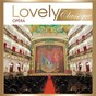 Compilation Lovely classique opéra avec Orchestra of the Welsh National Opera / Jacques Offenbach / Ralph Benatzky / Reynaldo Hahn / Franz Lehár...