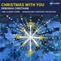 Album Cheetham: Christmas With You de Queensland Symphony Orchestra / ABC Classic Choir / Benjamin Northey / Nathan Aspinall