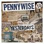 Album Yesterdays de Pennywise