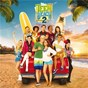 Compilation Teen beach 2 (original TV movie soundtrack) avec Chrissie Fit / Ross Lynch / Maia Mitchell / Garrett Clayton / Grace Phipps...