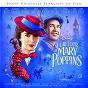 Compilation Le retour de mary poppins (bande originale française du film) avec Lévanah Solomon / Pascal Nowak / Marc Shaiman / Léovanie Raud / Simon Faliu...