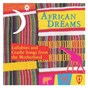 Compilation African dreams avec Bham Ntabeni / Floxie Bee / Kumlao Family Singers / Mbassi, Coco / Nathaniel, Kevin...